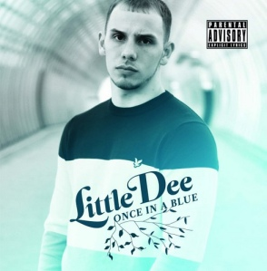 Little Dee - Once In A Blue ..OUT NOW!!