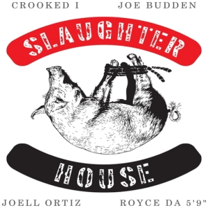 Slaughterhouse (The album) ..OUT NOW!